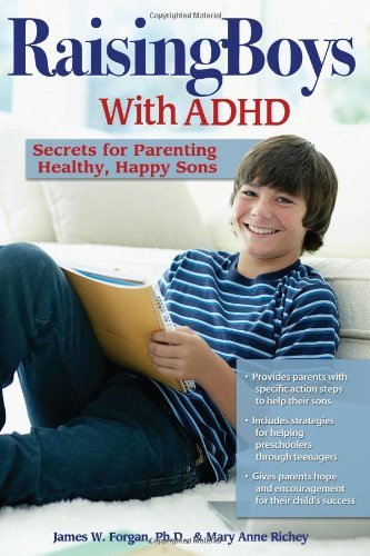 James W. Forgan Raising Boys With Adhd Secrets For Parenting Healthy Happy Sons
