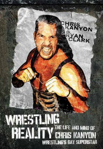 Chris Kanyon Wrestling Reality The Life And Mind Of Chris Kanyon Wrestling's Ga