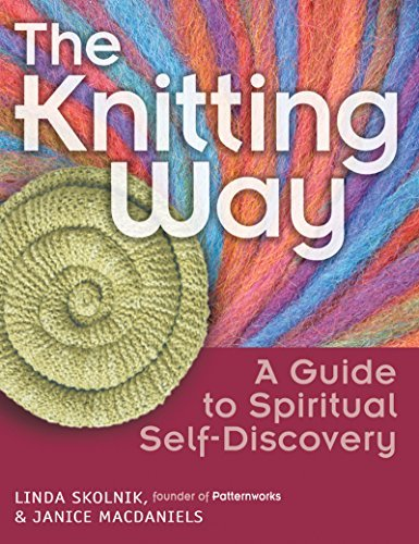 Linda Skolnik The Knitting Way A Guide To Spiritual Self Discovery