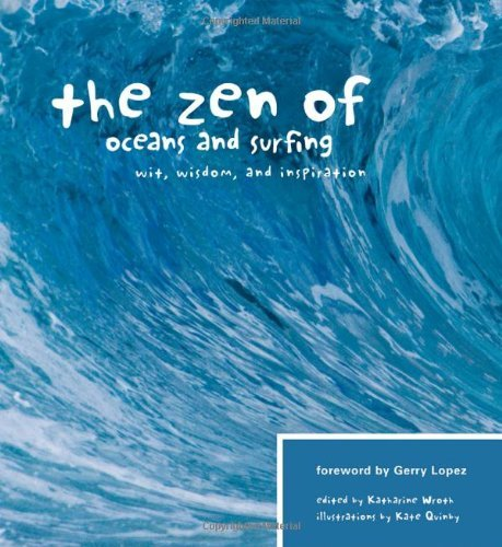 Katherine Wroth The Zen Of Oceans And Surfing Wit Wisdom And Inspiration
