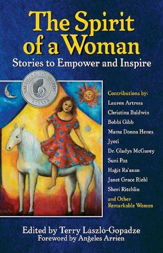 Terry Laszlo Gopadze The Spirit Of A Woman Stories To Empower And Inspire