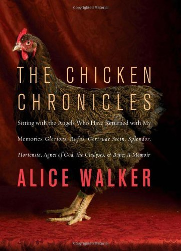 Alice Walker The Chicken Chronicles Sitting With The Angels Who Have Returned With My