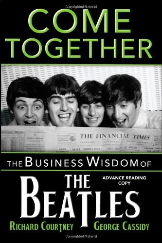Richard Courtney Come Together The Business Wisdom Of The Beatles