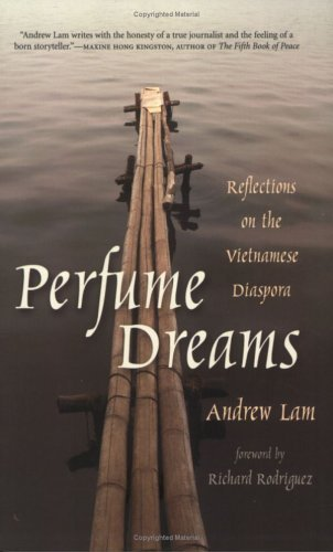 Andrew Lam Perfume Dreams Reflections On The Vietnamese Diaspora