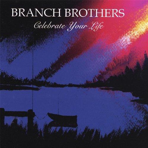 Branch Brothers Celebrate Your Life