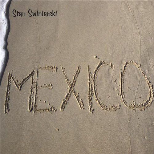 Stan Swiniarski Mexico