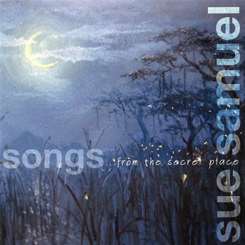 Sue Samuel Songs From The Secret Place