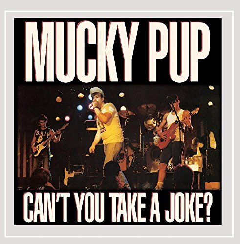 Mucky Pup Can't You Take A Joke?