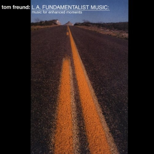 Tom Freund La Fundamentalist Music
