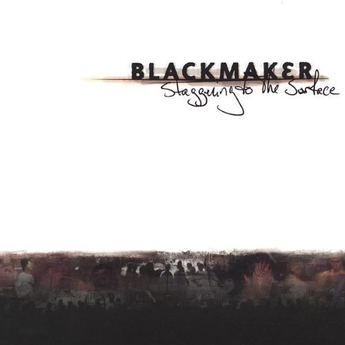Blackmaker Staggering To The Surface