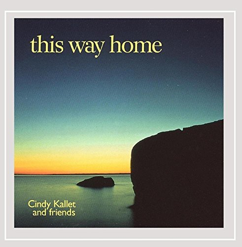 Cindy Kallet This Way Home