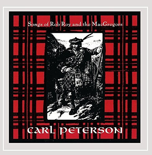 Carl Peterson Songs Of Rob Roy & The Macgreg