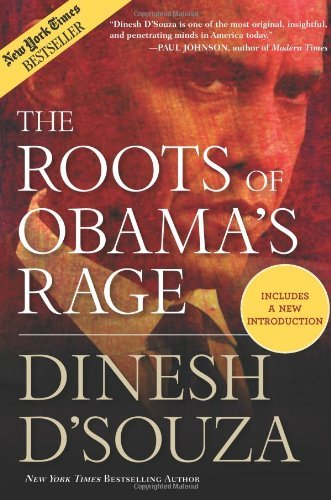 Dinesh D'souza The Roots Of Obama's Rage