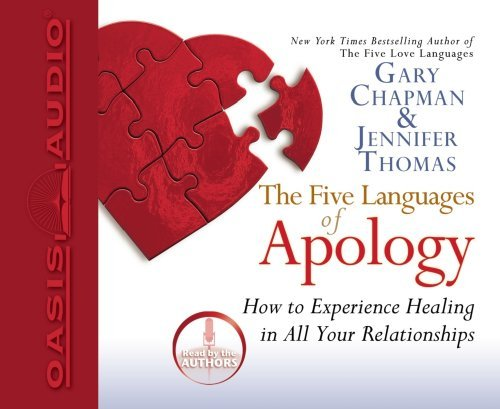 Gary Chapman Five Languages Of Apology The How To Experience Healing In All Your Relationshi