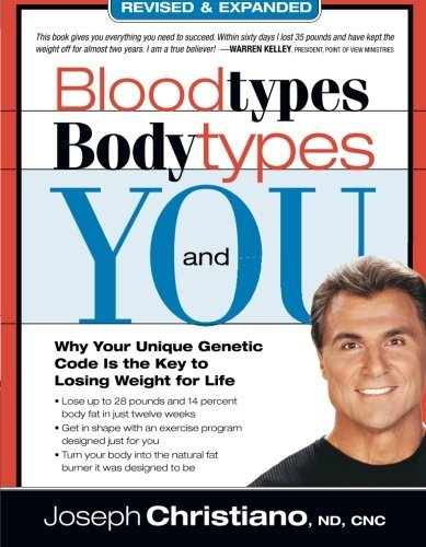 Joseph Christiano Blood Types Body Types And You Why Your Unique Genetic Code Is The Key To Losing Revised Expand