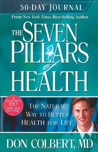 Don Colbert The Seven Pillars Of Health 50 Day Journal