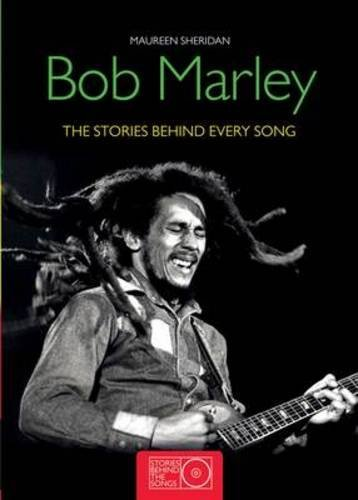 Maureen Sheridan Bob Marley The Stories Behind Every Song