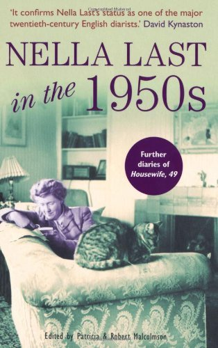 Patricia Malcolmson Nella Last In The 1950s Further Diaries Of Housewife 49