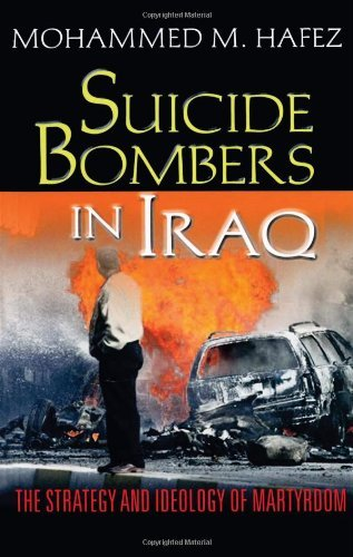 Mohammed M. Hafez Suicide Bombers In Iraq The Strategy And Ideology Of Martyrdom