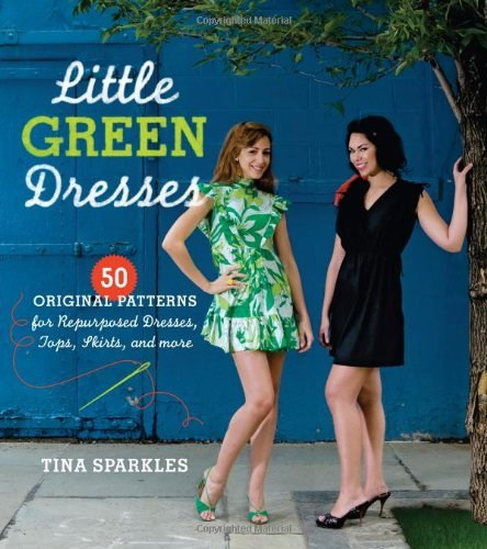 Tina Sparkles Little Green Dresses 50 Original Patterns For Repurposed Dresses Tops