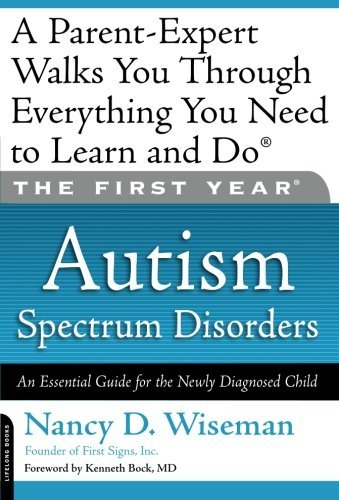 Nancy D. Wiseman The First Year Autism Spectrum Disorders An Essential Guide For