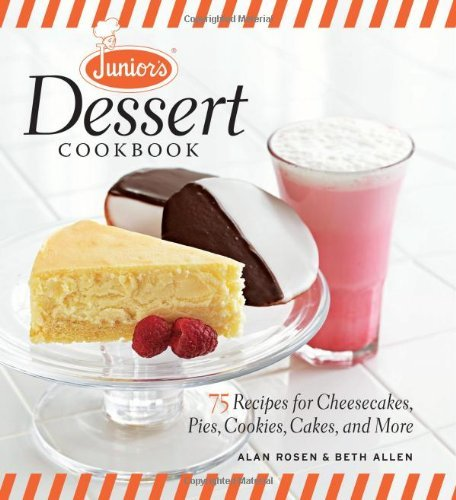 Beth Allen Junior's Dessert Cookbook 75 Recipes For Cheesecakes Pies Cookies Cakes
