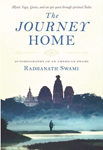 Radhanath Swami The Journey Home Autobiography Of An American Swami