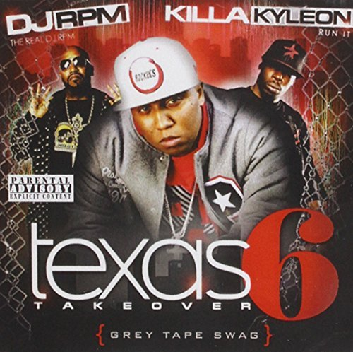 Killa Kyleon Texas Takeover 6 Explicit Version