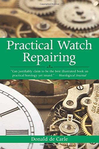 Donald De Carle Practical Watch Repairing 0003 Edition;