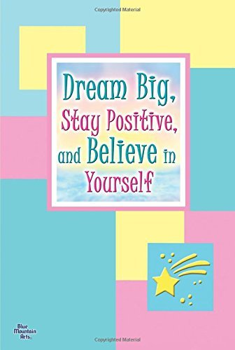 Patricia Wayant Dream Big Stay Positive And Believe In Yourself