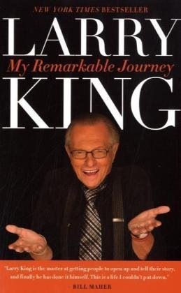 Larry King Larry King My Remarkable Journey