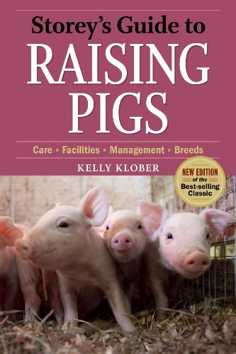 Kelly Klober Storey's Guide To Raising Pigs 3rd Edition Care Facilities Management Breeds 0003 Edition;