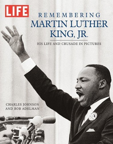 Charles Johnson Remembering Martin Luther King Jr. His Life And Crusade In Pictures