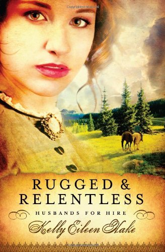 Kelly E. Hake Rugged And Relentless