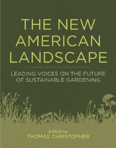 Thomas Christopher The New American Landscape Leading Voices On The Future Of Sustainable Garde