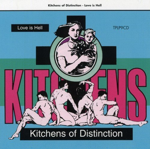 Kitchens Of Distinction Love Is Hell Import Gbr Import Eu