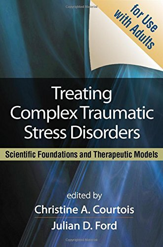 Christine A. Courtois Treating Complex Traumatic Stress Disorders (adult An Evidence Based Guide