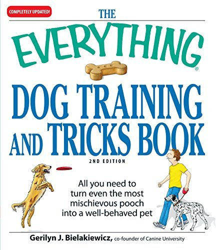 Gerilyn J. Bielakiewicz Everything Dog Training And Tricks Book The All You Need To Turn Even The Most Mischievous Po 0002 Edition;