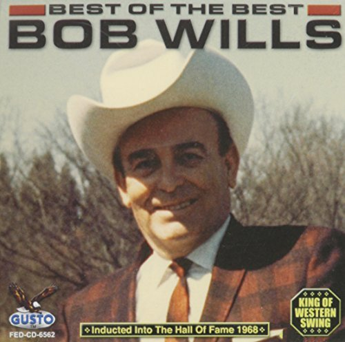 Bob Wills Best Of The Best King Of West