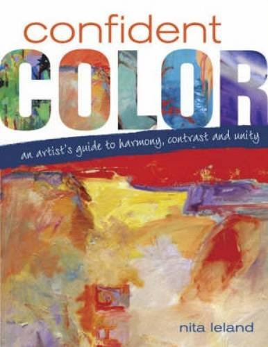 Nita Leland Confident Color An Artist's Guide To Harmony Contrast And Unity