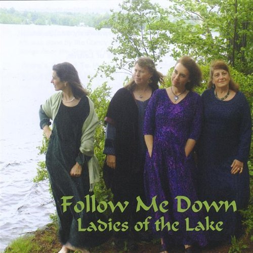 Ladies Of The Lake Follow Me Down