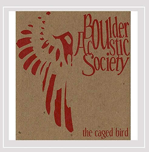 Boulder Acoustic Society Caged Bird