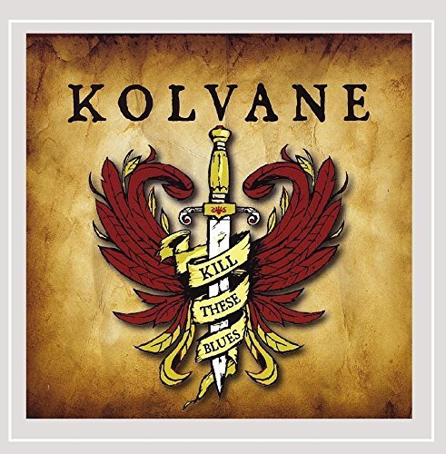 Kolvane Kill These Blues