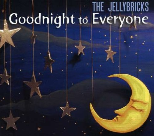 Jellybricks Goodnight To Everyone