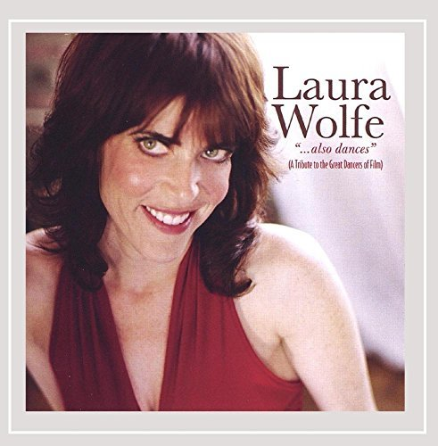 Laura Wolfe Also Dances (a Tribute To The
