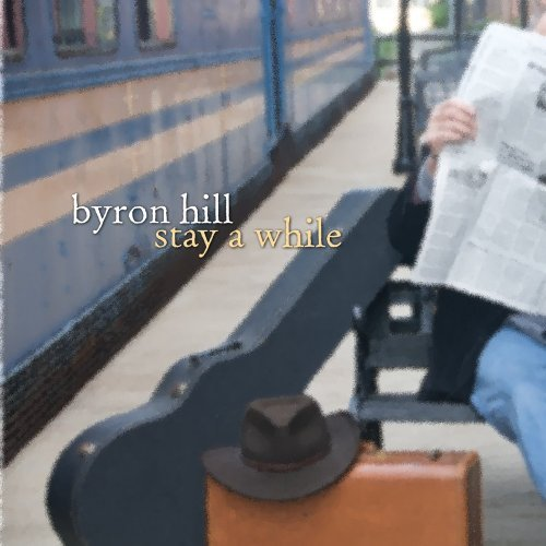 Hill Byron Stay A While