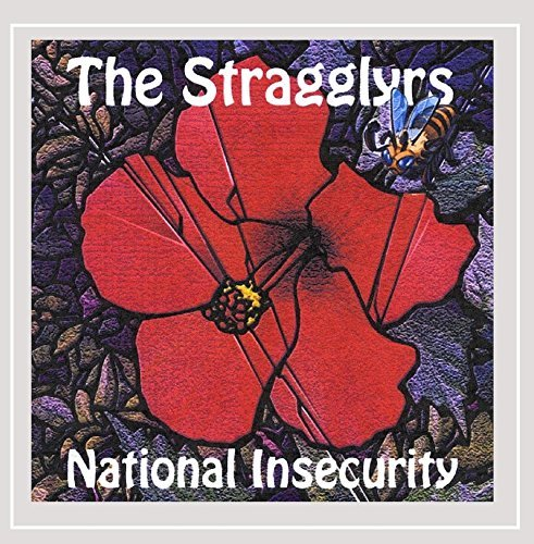 Stragglyrs National Insecurity