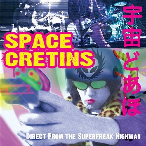 Space Cretins Direct From The Superfreak Hig