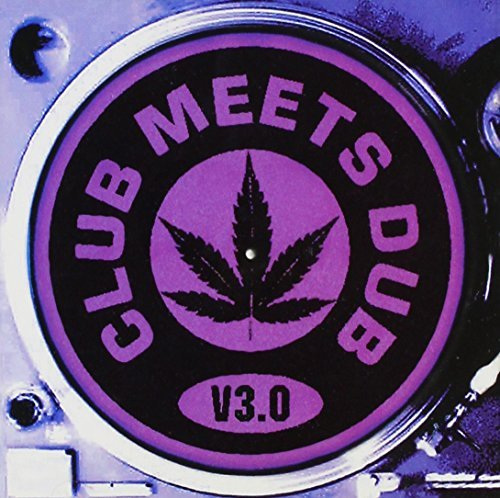 Club Meets Dub Vol. 3 Club Meets Dub