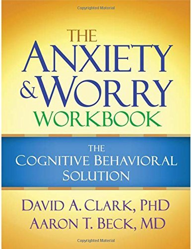 David A. Clark The Anxiety And Worry Workbook The Cognitive Behavioral Solution